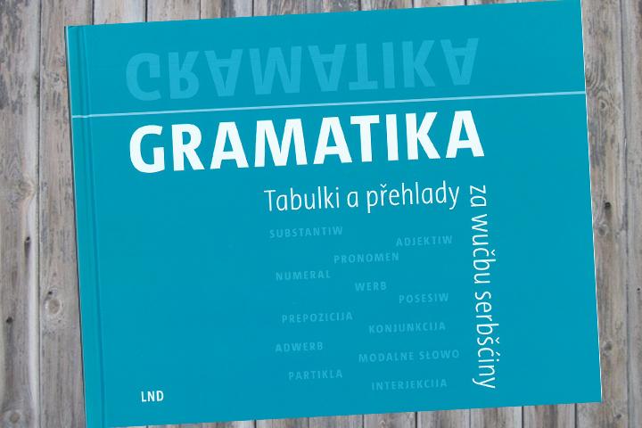 Grammatik. Tabellen und Übersichten für den Sorbischunterricht